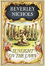 Sunlight On The Lawn (Beverley Nichols Trilogy Book 3)