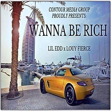 Wanna Be Rich