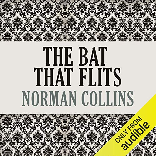 The Bat That Flits                   By:                                                                                                                                 Norman Collins                               Narrated by:                                                                                                                                 Richard Halverson                      Length: 7 hrs and 6 mins     Not rated yet     Overall 0.0