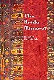 The Bride Minaret