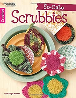 So-Cute Scrubbies-Crochet Scrubby Styles from Cute Animals to Colorful Foods and Flowers