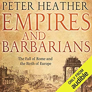 Empires and Barbarians      The Fall of Rome and the Birth of Europe              By:                                                                                                                                 Peter Heather                               Narrated by:                                                                                                                                 Sean Schemmel                      Length: 25 hrs and 42 mins     93 ratings     Overall 3.6