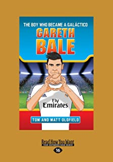 Gareth Bale: The Boy Who Became a Galáctico