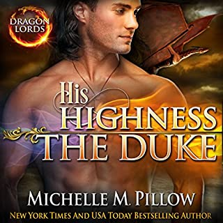 His Highness The Duke     Dragon Lords, Book 5              By:                                                                                                                                 Michelle M. Pillow                               Narrated by:                                                                                                                                 Melissa Barr                      Length: 5 hrs and 35 mins     177 ratings     Overall 4.4