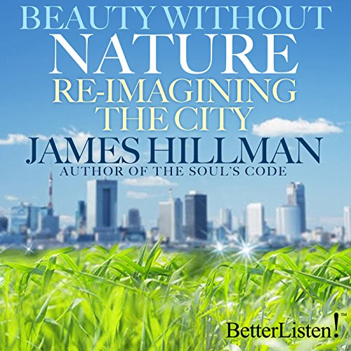 Beauty Without Nature: Re-imagining the City audiobook cover art