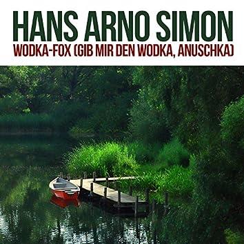 Wodka-Fox (Gib Mir Den Wodka, Anuschka)