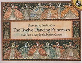 The Twelve Dancing Princesses (Picture Puffin) by Grimm, Jacob, Brothers Grimm(September 24, 1981) Mass Market Paperback