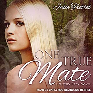 One True Mate     Westin Pack Series, Book 1              By:                                                                                                                                 Julie Trettel                               Narrated by:                                                                                                                                 Joe Hempel,                                                                                        Carly Robins                      Length: 9 hrs and 16 mins     20 ratings     Overall 4.5
