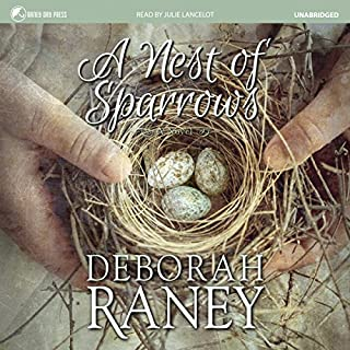 A Nest of Sparrows                   By:                                                                                                                                 Deborah Raney                               Narrated by:                                                                                                                                 Julie Lancelot                      Length: 11 hrs and 36 mins     12 ratings     Overall 4.4