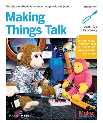 Making Things Talk: Using Sensors, Networks, and Arduino to See, Hear, and Feel Your World (English Edition)