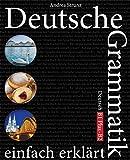 Deutsche Grammatik einfach erklärt: B1 Plus - B2 (German Edition)