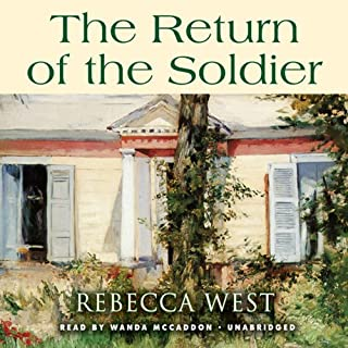 The Return of the Soldier                   By:                                                                                                                                 Rebecca West                               Narrated by:                                                                                                                                 Nadia May                      Length: 2 hrs and 57 mins     9 ratings     Overall 4.1