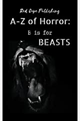 B is for Beasts (A to Z of Horror Book 2) Kindle Edition