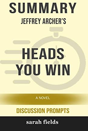 Summary: Jeffrey Archer's Heads You Win: A Novel (Discussion Prompts)