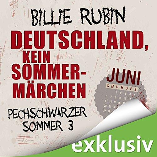 Deutschland, kein Sommermärchen: Juni (Pechschwarzer Sommer 3) cover art