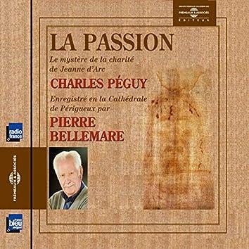 Charles péguy : la passion (le mystère de la charité de jeanne d'arc) [Enregistré en la cathédrale de périgueux]