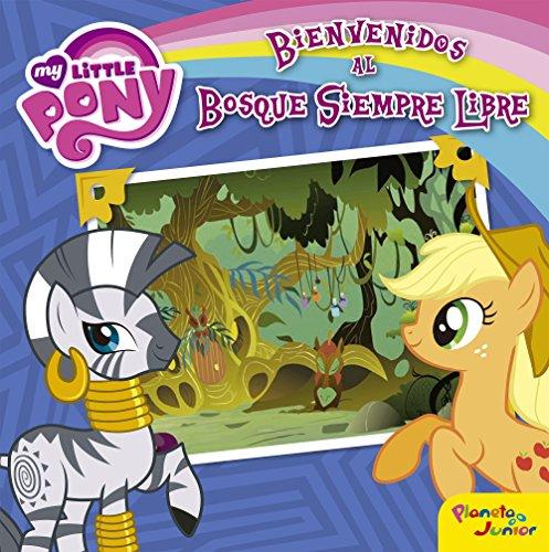 My Little Pony. Bienvenidos al bosque Siempre Libre: Cuento
