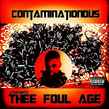 Thee Foul Age