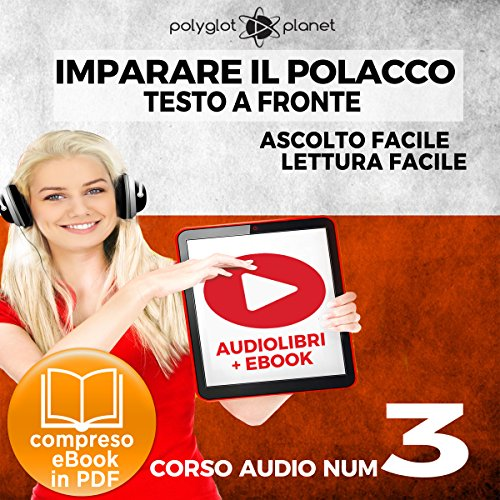 Imparare il Polacco - Lettura Facile - Ascolto Facile - Testo a Fronte: Polacco Corso Audio Num. 3 [Learn Polish - Easy Reading - Easy Listening] audiobook cover art