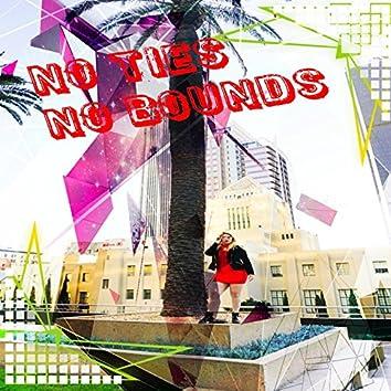 No Ties No Bounds