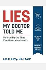 Lies My Doctor Told Me Second Edition: Medical Myths That Can Harm Your Health Kindle Edition