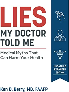 Lies My Doctor به من گفت نسخه دوم: اسطوره های پزشکی که می توانند سلامتی شما را آزار دهند