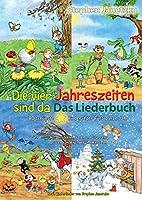 Die vier Jahreszeiten sind da - 80 schoenste Kinderlieder fuers ganze Jahr: Das Liederbuch mit allen Texten, Noten und Gitarrengriffen zum Mitsingen und Mitspielen