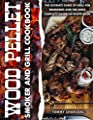 Wood pellet smoker and grill cookbook: Every Barbecuer's Bible with 100+ Recipes to Make Delicious Meals on the Grill and Tasty Sauces for Every Backyard Cookout