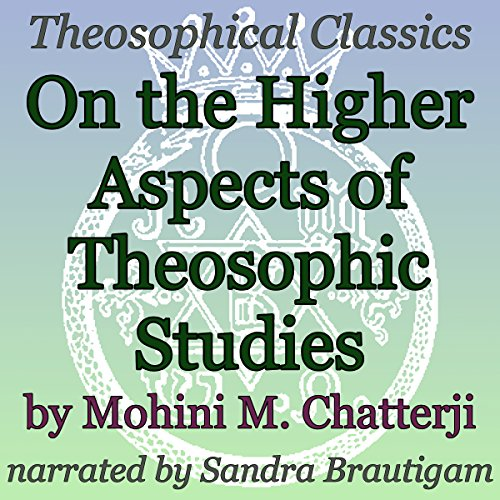 Couverture de On the Higher Aspects of Theosophic Studies: Theosophical Classics