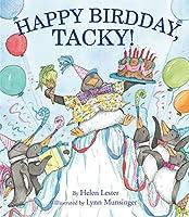 Happy Birdday, Tacky! (Tacky the Penguin)
