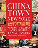 Chinatown New York: Portraits, Recipes, and Memories