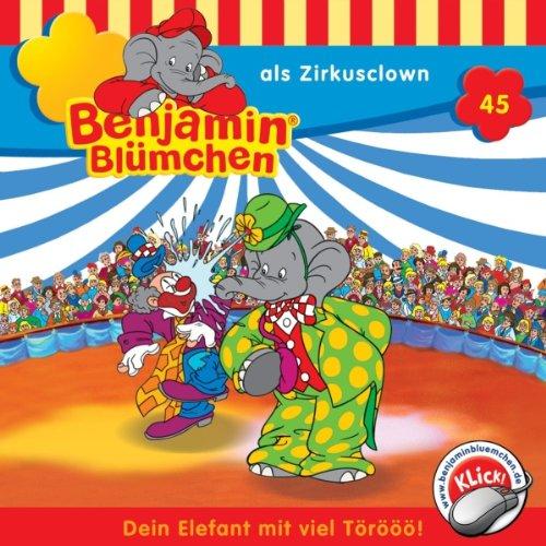Benjamin als Zirkusclown (Benjamin Blümchen 45) cover art