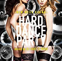 HARD DANCE PARTY -NEW MEGA RISING mixed by DJ SAKE IT BOOO