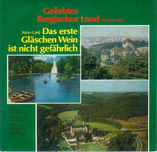 Geliebtes Bergisches Land - Walzer Lied - Wein-Lied: Das erste Gläschen Wein ist nicht gefährlich - 7 PAL 60.158 - 7