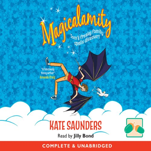 Magicalamity                   By:                                                                                                                                 Kate Saunders                               Narrated by:                                                                                                                                 Jilly Bond                      Length: 6 hrs and 33 mins     1 rating     Overall 5.0