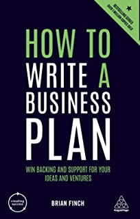 How to Write a Business Plan: Win Backing and Support for Your Ideas and Ventures