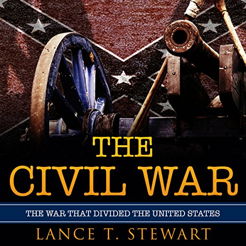 The Civil War: The War That Divided the United States audiobook cover art