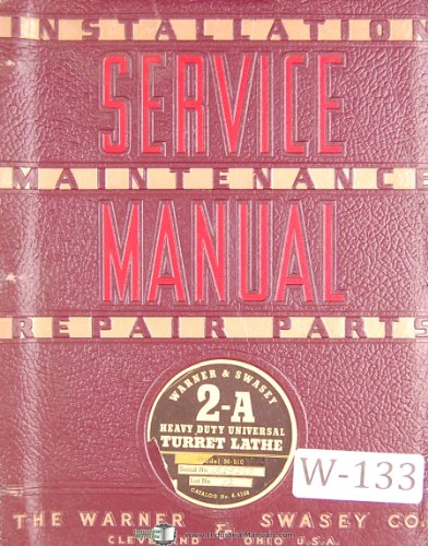 Warner & Swasey 2A Heavy Duty Universal Turret Lathe, M-510 Lot 12, Service and Parts Manual Year (1952)