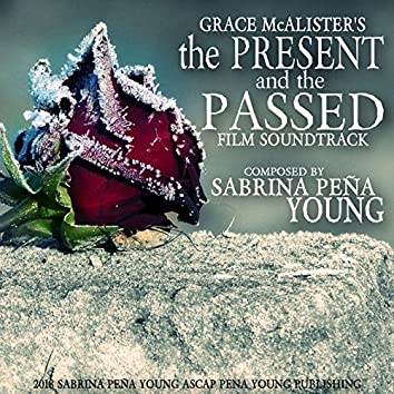 Grace McAlister's The Present and the Passed Film Soundtrack