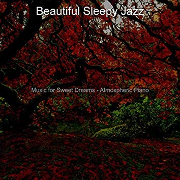 Music for Sweet Dreams - Atmospheric Piano