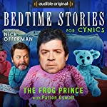 Ep. 5: The Frog Prince with Patton Oswalt (Bedtime Stories for Cynics)