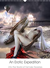 An Erotic Expedition to the World of Female Reveries (Wall Calendar 2021 DIN A3 Portrait): Erotic photo collages in the style of magic realism (Monthly calendar, 14 pages )