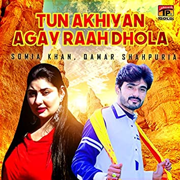 Tun Akhiyan Agay Raah Dhola - Single