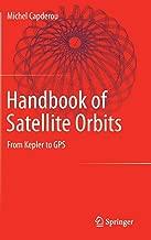 Handbook of Satellite Orbits: From Kepler to GPS