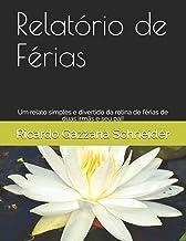 Relatório de Férias: Um relato divertido da rotina de duas meninas em férias no inverno de 2013 (Volume) (Portuguese Edition)