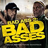 Bad Ass 2: Bad Asses (Original Motion Picture Soundtrack) [Explicit]