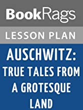 Lesson Plans Auschwitz: True Tales from a Grotesque Land