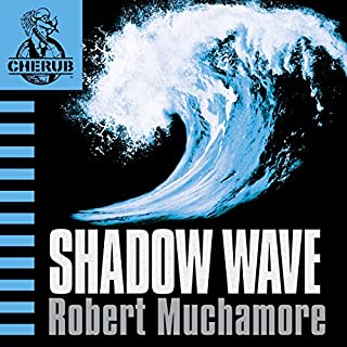 Cherub: Shadow Wave                   Written by:                                                                                                                                 Robert Muchamore                               Narrated by:                                                                                                                                 Simon Scardifield                      Length: 5 hrs and 58 mins     1 rating     Overall 5.0
