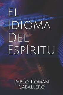 El Idioma del Espíritu: ¿Cómo saber cuando es Dios quien nos habla? (Spanish Edition)