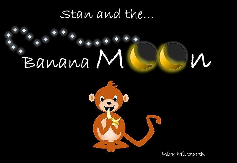十分な妊娠したエステートStan and the Banana Moon (English Edition)